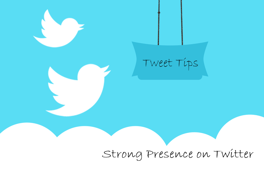 10 Ways to Build a Strong Presence on Twitter